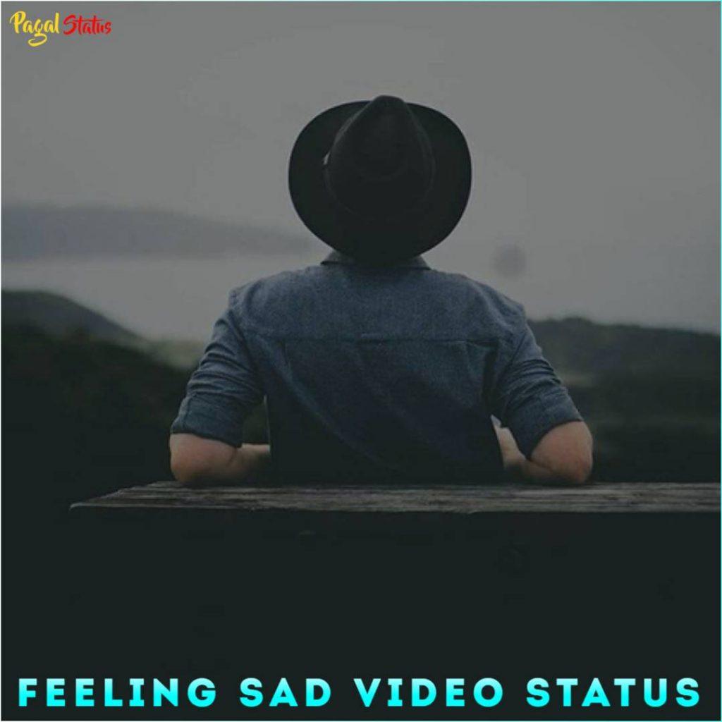 Feeling Sad Video Status