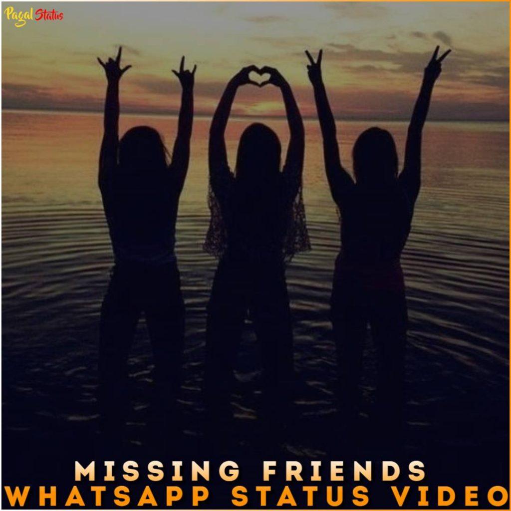 Missing Friends Whatsapp Status Video