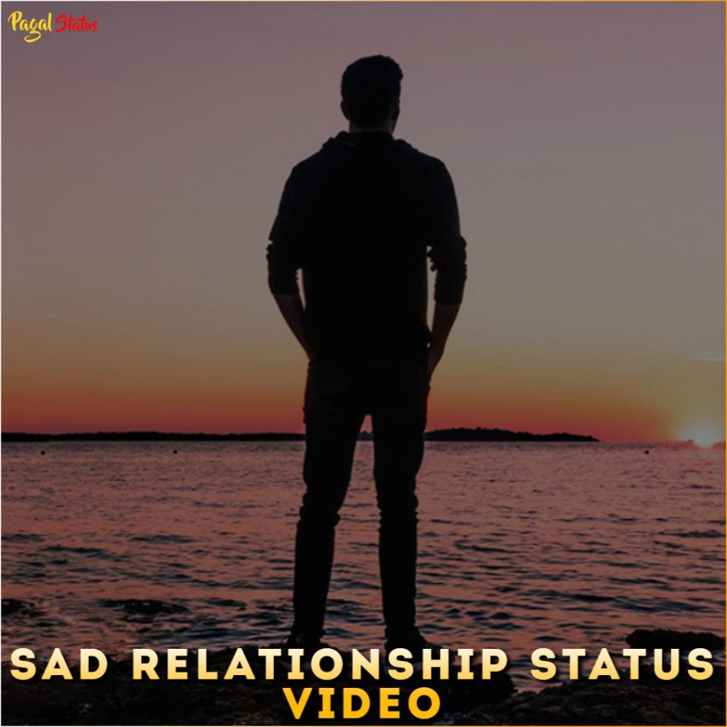 Sad Relationship Status Video