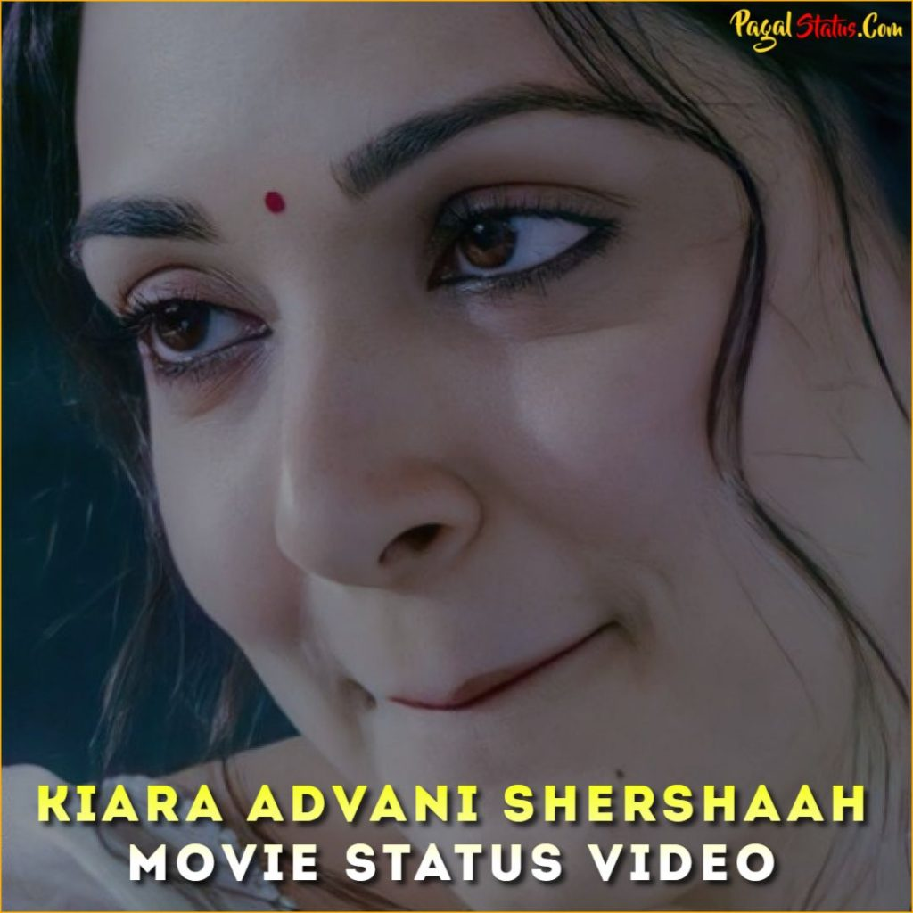 Kiara Advani Shershaah Movie Status Video