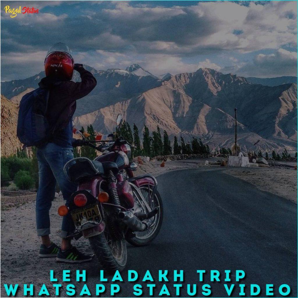 Leh Ladakh Trip Whatsapp Status Video