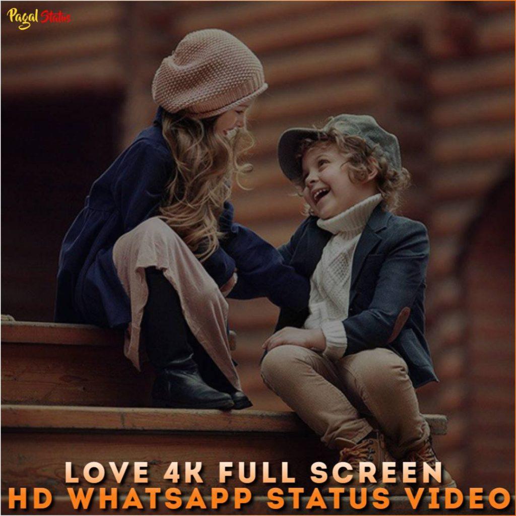 Love 4k Full Screen HD Whatsapp Status Video