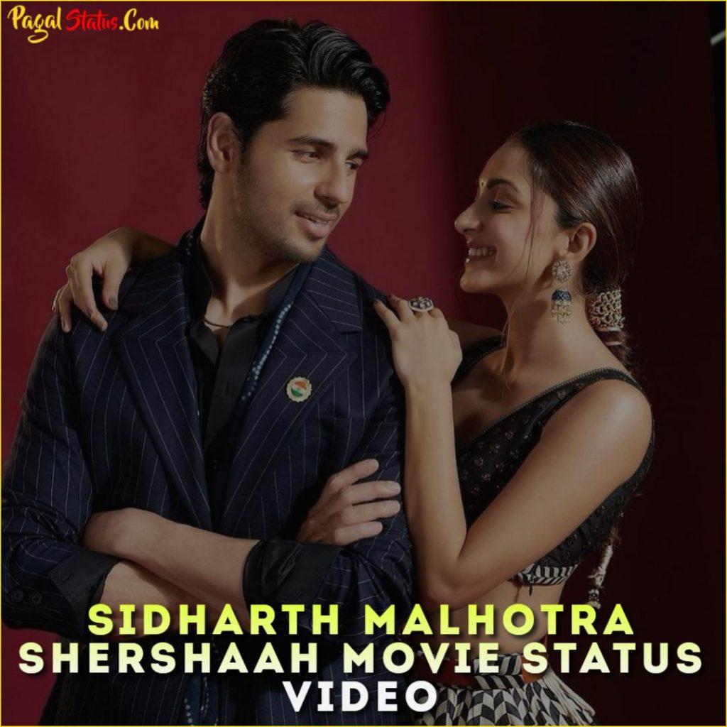 Sidharth Malhotra Shershaah Movie Status Video