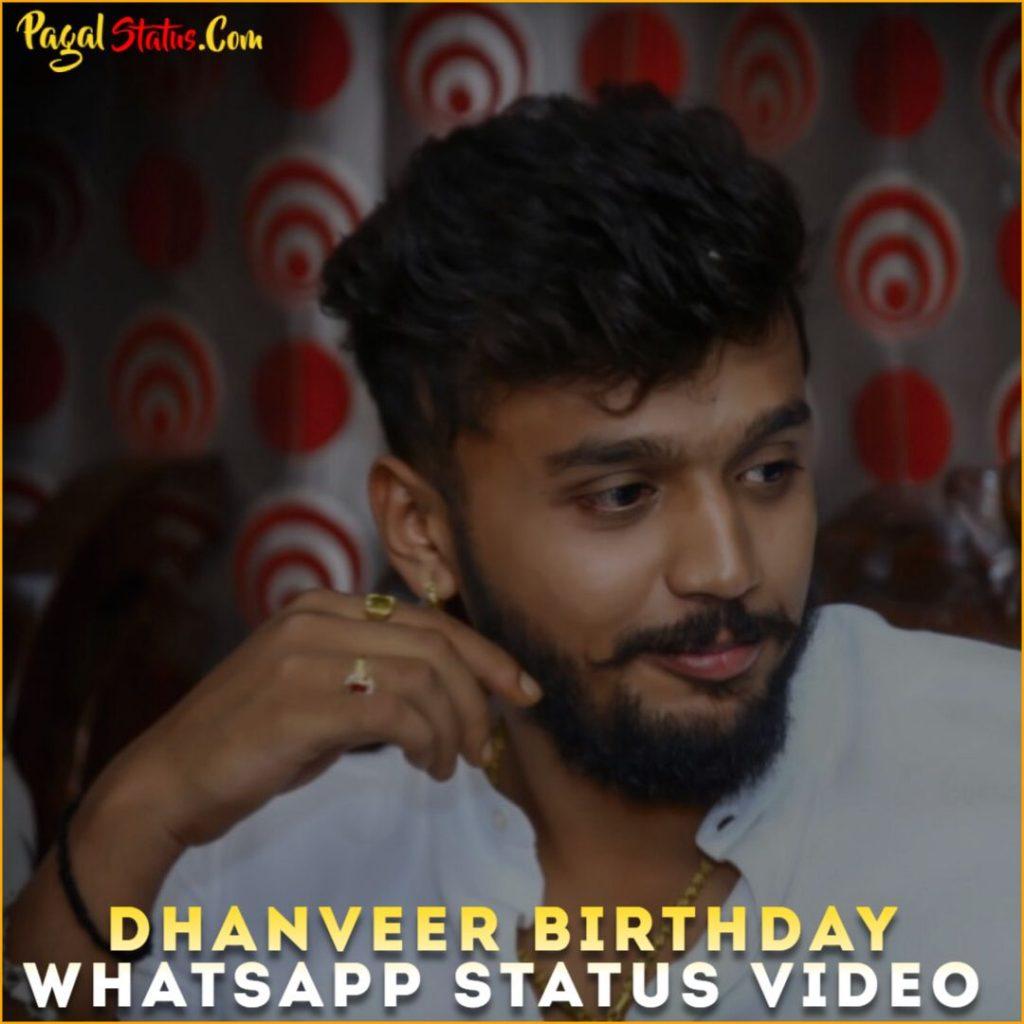 Dhanveer Birthday Whatsapp Status Video