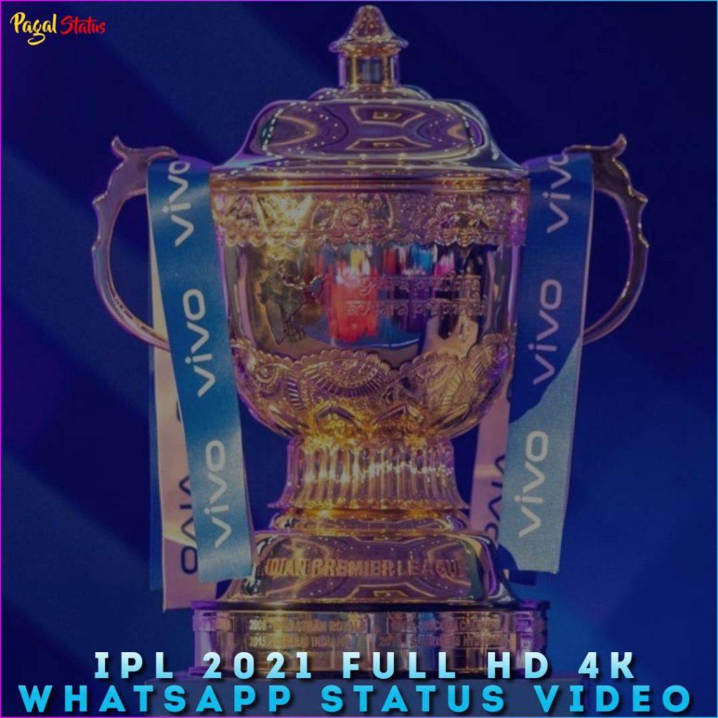IPL 2021 Full HD 4K Whatsapp Status Video