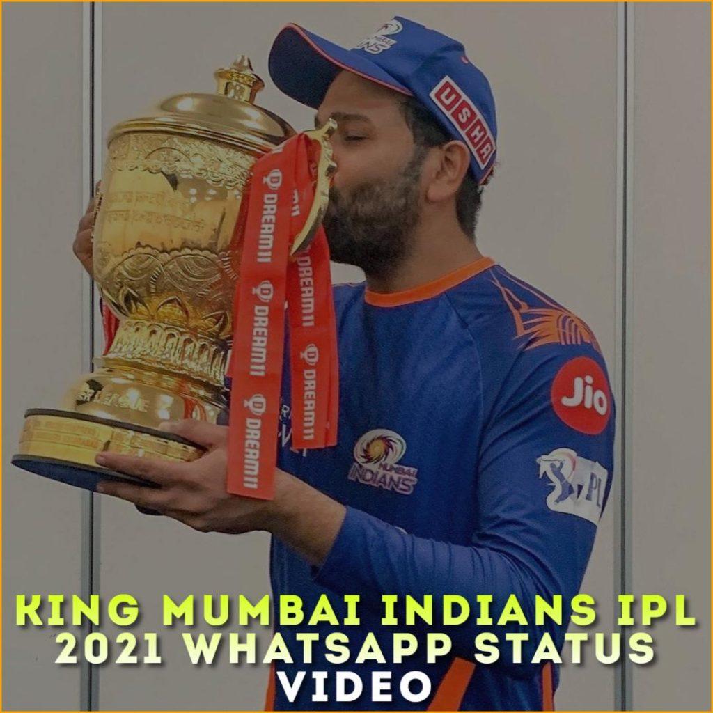 King Mumbai Indians IPL 2021 Whatsapp Status Video