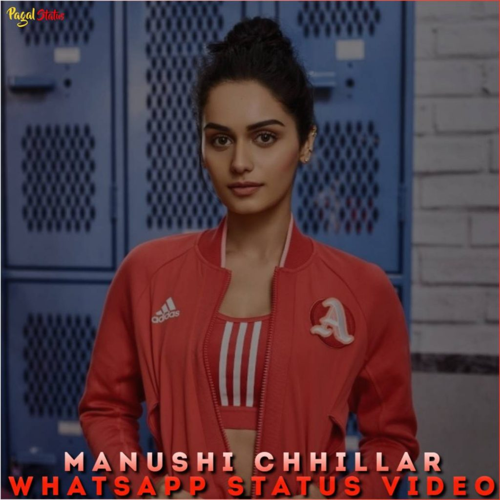 Manushi Chhillar Whatsapp Status Video