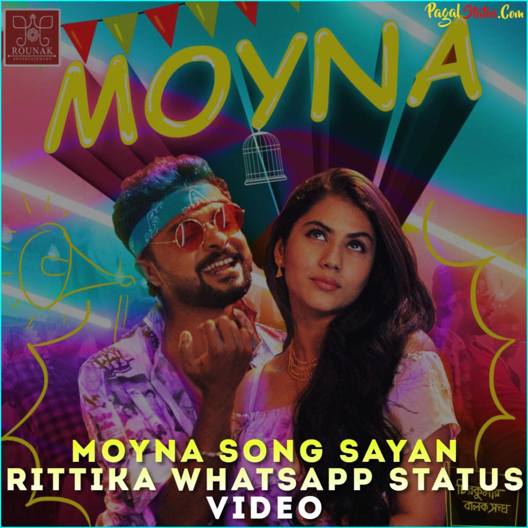 Moyna Song Sayan Rittika Whatsapp Status Video