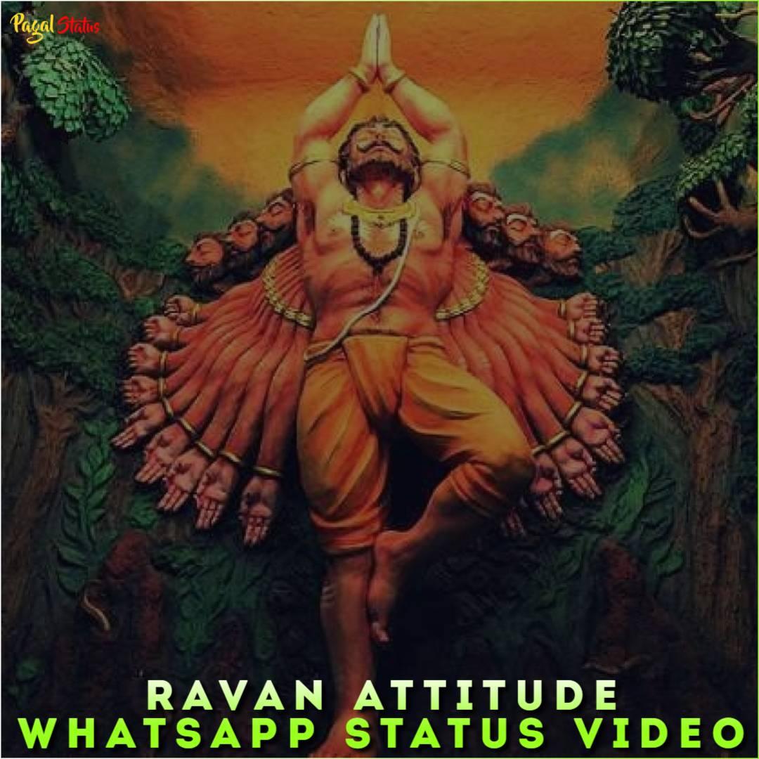 Ravan Attitude Whatsapp Status Video